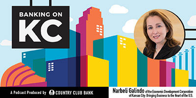 banking-on-kc-narbeli-galindo-of-economic-development-corp-of-kansas-city