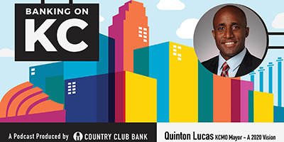 banking-on-kc-kcmo-mayor-quinton-lucas