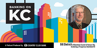 banking-on-kc-bill-dietrich-of-downtown-council-of-kansas-city